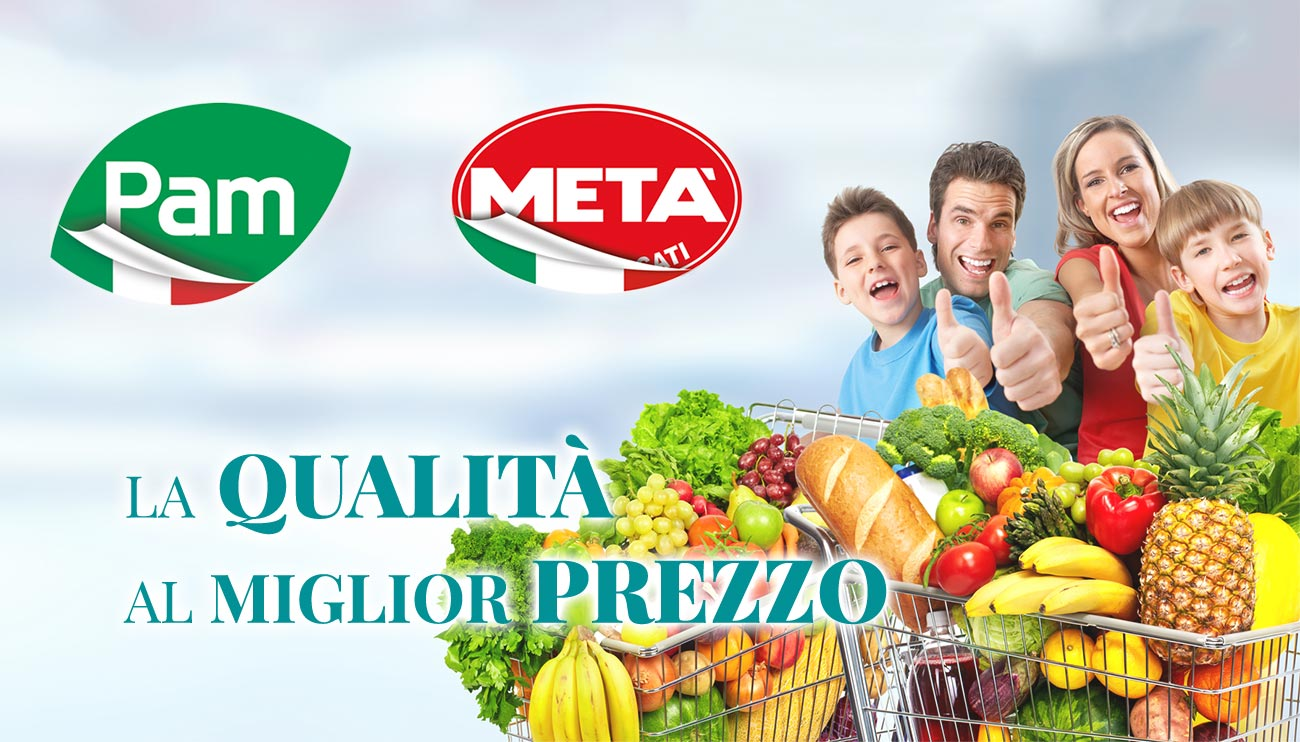 La qualità al Miglior Prezzo! - Il Tuo Supermercato Pam e Metà